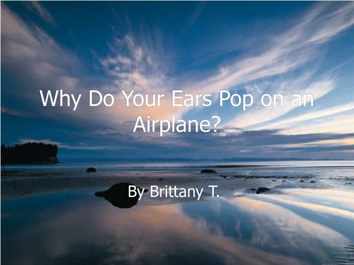 why do your ears pop on an airplane n.