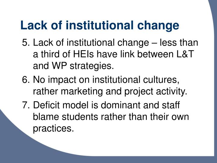 Lack of institutional change