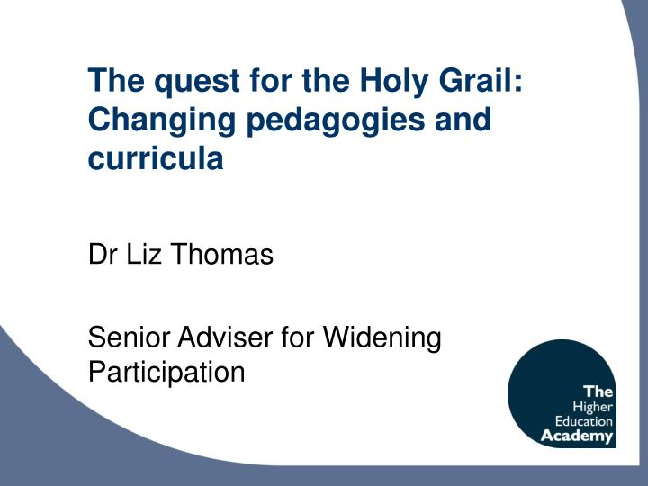 The quest for the holy grail changing pedagogies and curricula