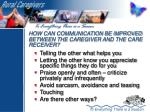 how can communication be improved between the caregiver and the care receiver