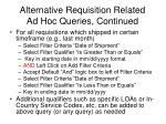 alternative requisition related ad hoc queries continued