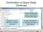 confirmation of query detail continued