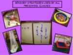 sensory strategies used by all preschool classes