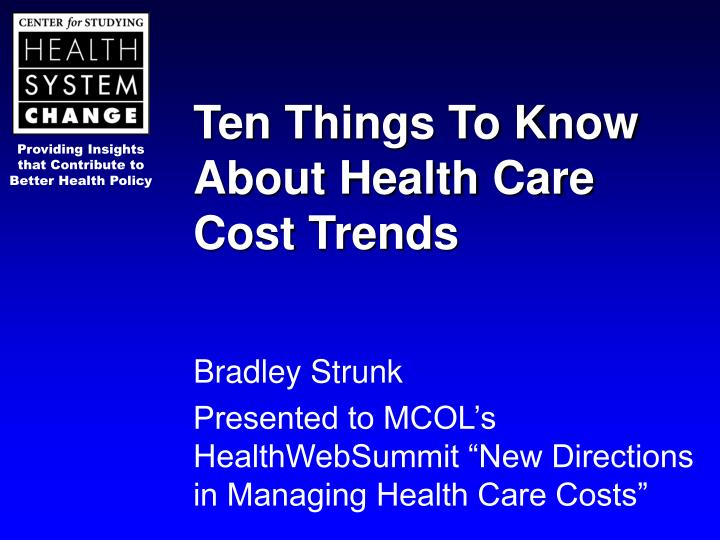 ten things to know about health care cost trends n.