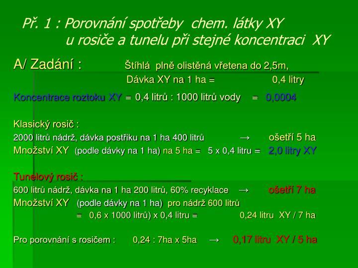 Př. 1 : Porovnání spotřeby  chem. látky XY