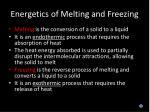 energetics of melting and freezing