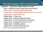 root cause analysis short on a circuit board11