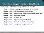 root cause analysis short on a circuit board8