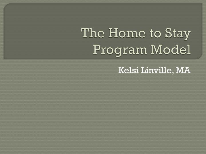 the home to stay program model n.