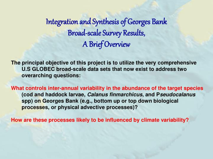integration and synthesis of georges bank broad scale survey results a brief overview n.