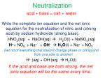 if the acid and base are both strong the net ionic equation will be the same every time