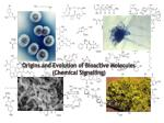 origins and evolution of bioactive molecules chemical signalling