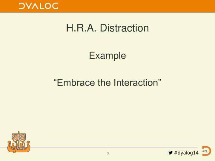 H.R.A. Distraction