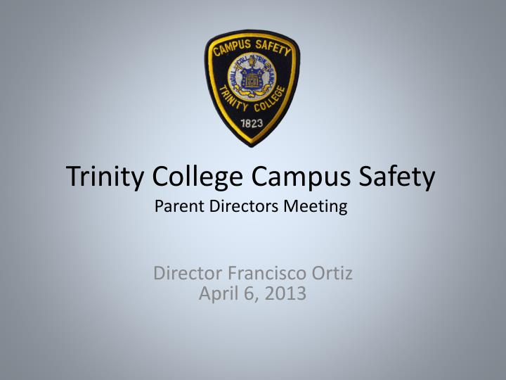 trinity college campus safety parent directors meeting n.