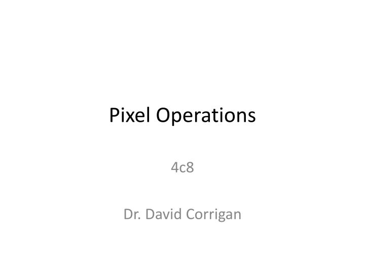 pixel operations n.