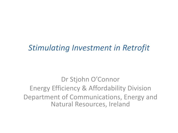 stimulating investment in retrofit n.