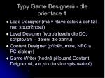 typy game designer dle orientace 1