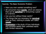 scarcity the basic economic problem