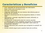 caracter sticas y beneficios