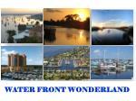 water front wonderland
