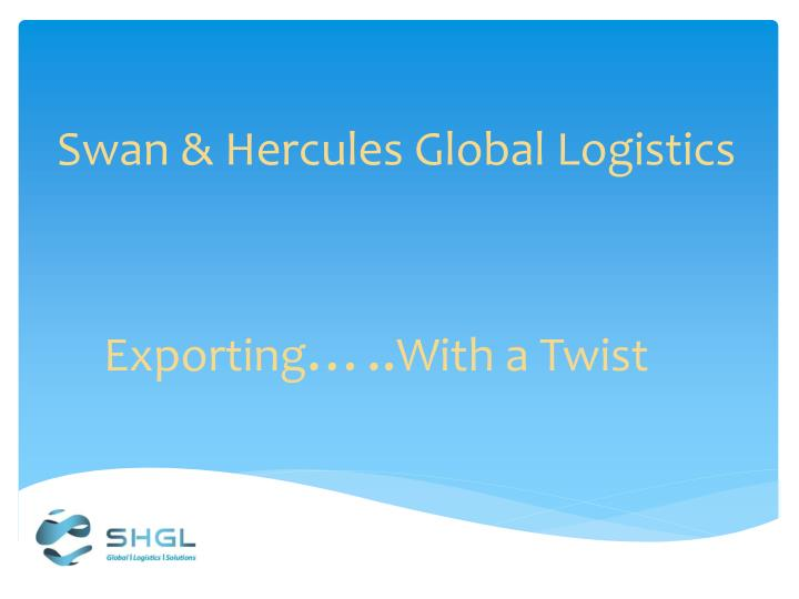 swan hercules global logistics n.