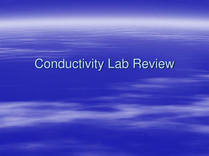conductivity lab review n.