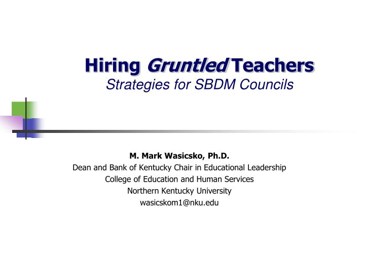 hiring gruntled teachers strategies for sbdm councils n.