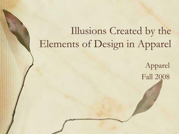 illusions created by the elements of design in apparel n.