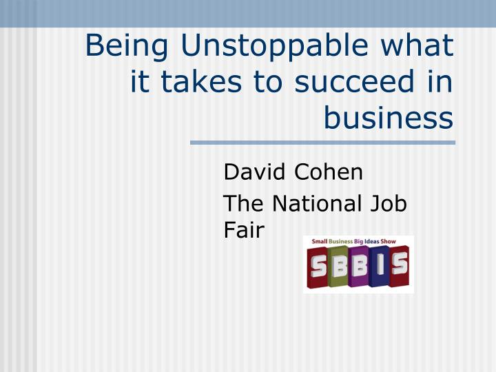 being unstoppable what it takes to succeed in business n.