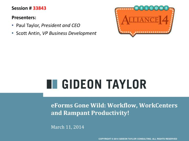 eforms gone wild workflow workcenters and rampant productivity march 11 2014 n.
