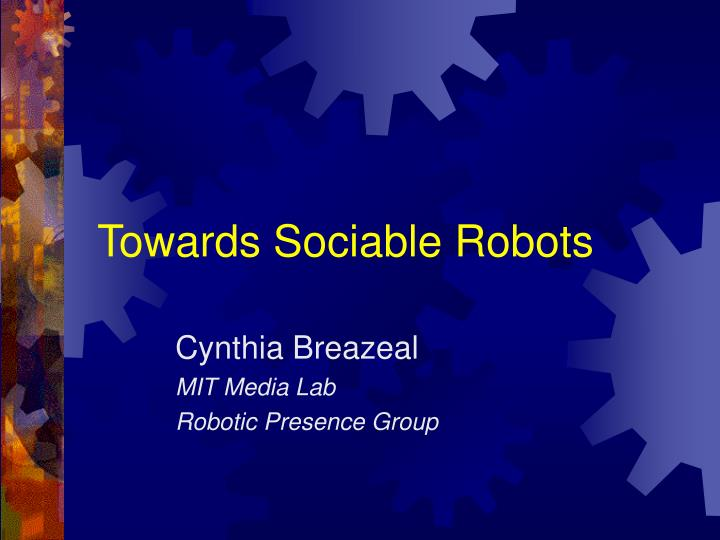 towards sociable robots n.