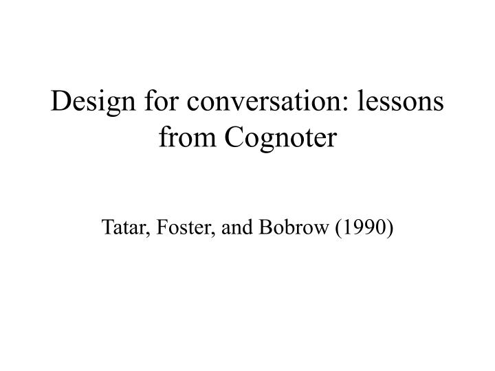 design for conversation lessons from cognoter n.