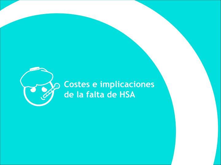 Costes e implicaciones de la falta de HSA