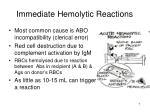 immediate hemolytic reactions