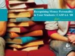 recognizing money personality in your students casfaa 08