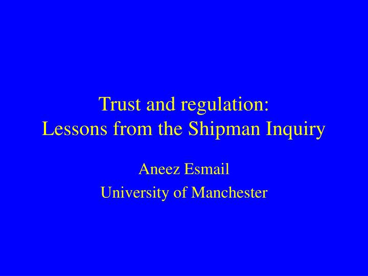 trust and regulation lessons from the shipman inquiry n.