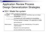 application review process design generalization strategies