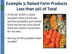 example 3 raised farm products less than 50 of total