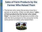 sales of farm products by the farmer who raised them1