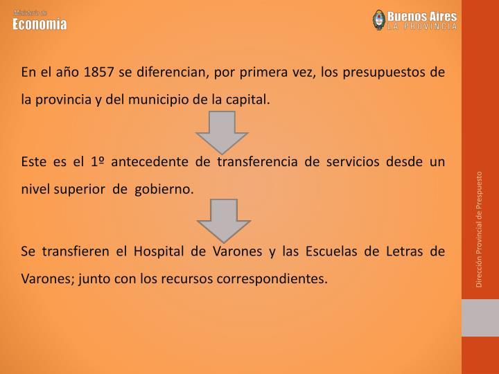 En el año 1857 se diferencian, por primera vez, los presupuestos de la provincia y del municipio de la capital.