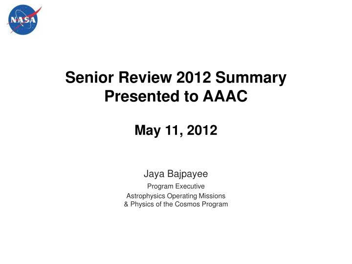 senior review 2012 summary presented to aaac may 11 2012 n.