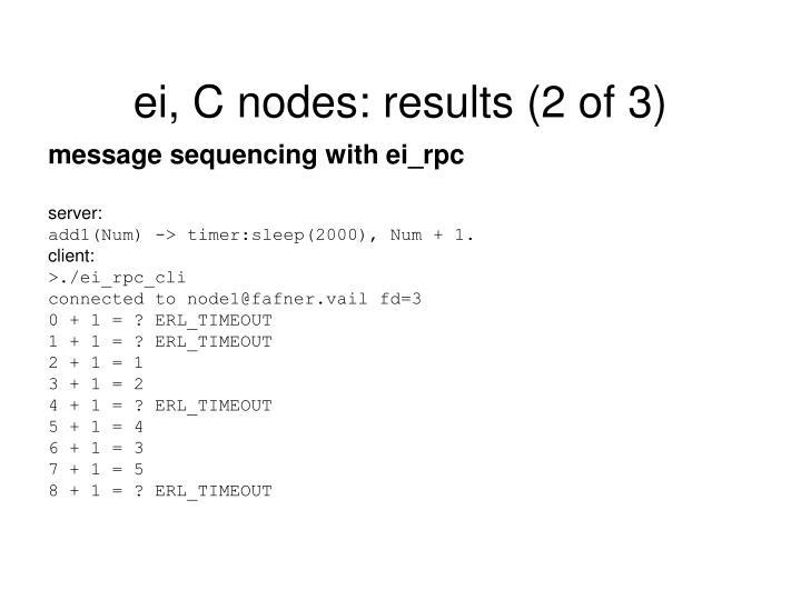 ei, C nodes: results (2 of 3)