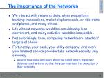 the importance of the networks
