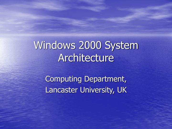 windows 2000 system architecture n.