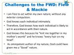challenges to the fwd flew mackie