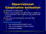 observational cooperative evaluation