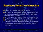 review based evaluation