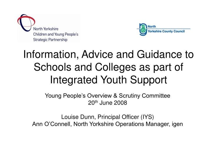 information advice and guidance to schools and colleges as part of integrated youth support n.