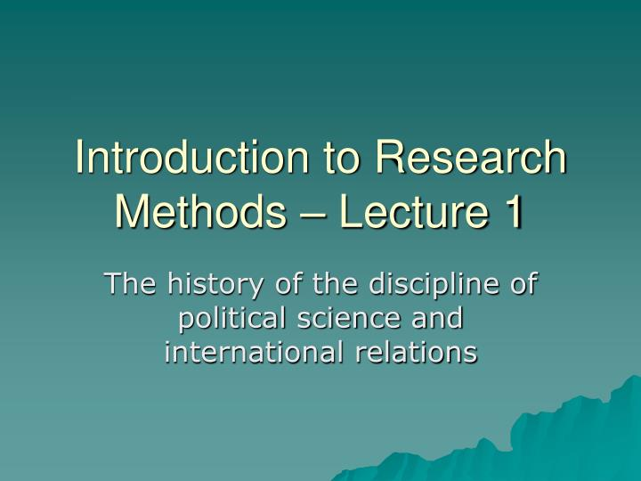 introduction to research methods lecture 1 n.