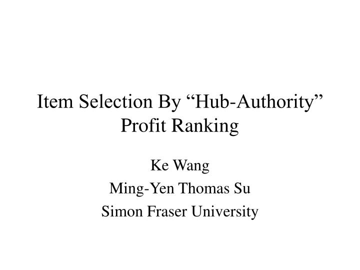 item selection by hub authority profit ranking n.